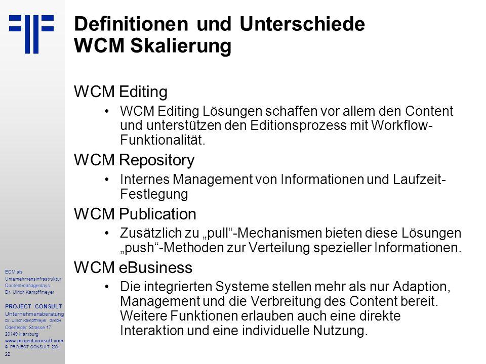 22 ECM als Unternehmensinfrastruktur Contentmanagerdays Dr. Ulrich Kampffmeyer PROJECT CONSULT Unternehmensberatung Dr. Ulrich Kampffmeyer GmbH Oderfe
