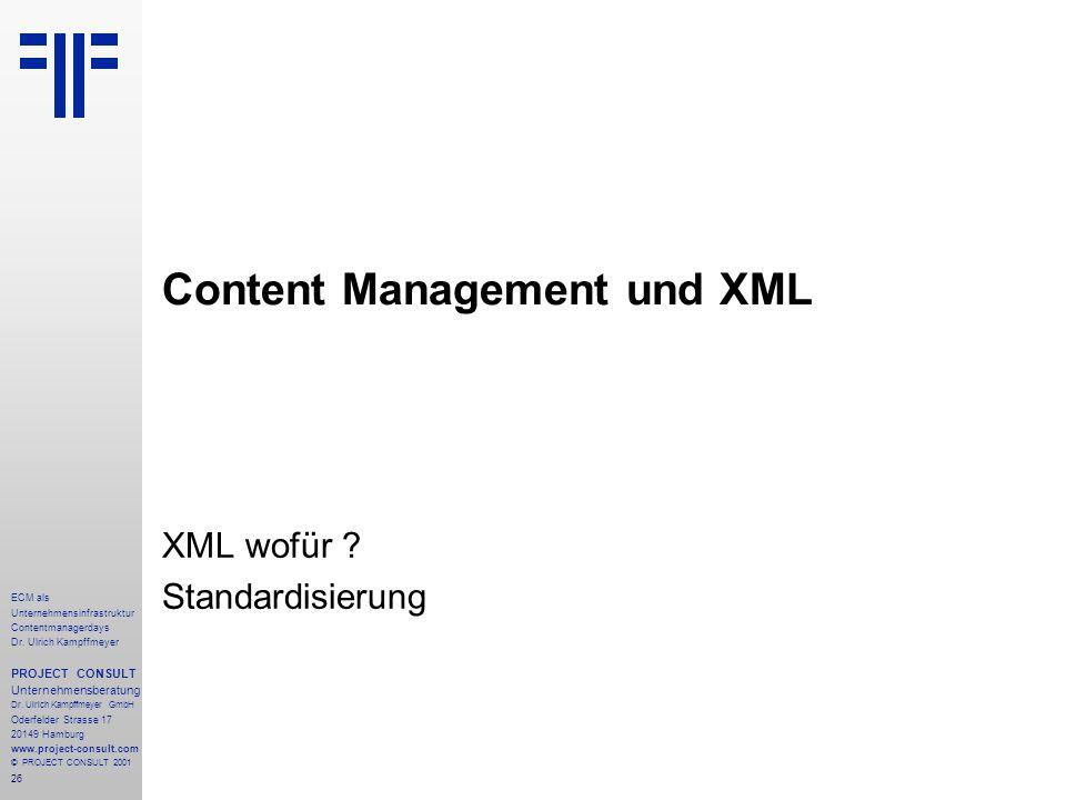 26 ECM als Unternehmensinfrastruktur Contentmanagerdays Dr. Ulrich Kampffmeyer PROJECT CONSULT Unternehmensberatung Dr. Ulrich Kampffmeyer GmbH Oderfe