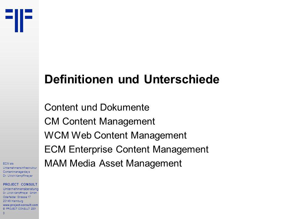 3 ECM als Unternehmensinfrastruktur Contentmanagerdays Dr. Ulrich Kampffmeyer PROJECT CONSULT Unternehmensberatung Dr. Ulrich Kampffmeyer GmbH Oderfel