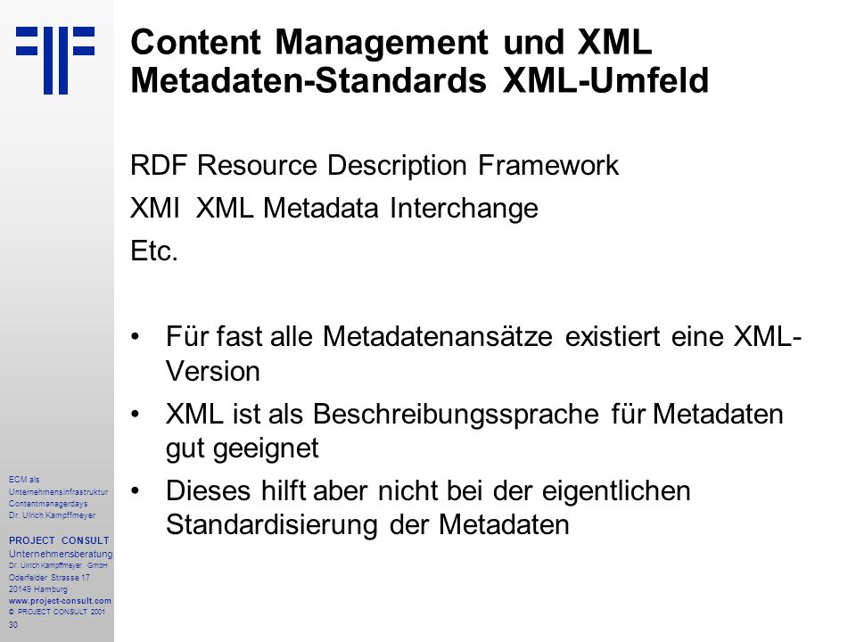30 ECM als Unternehmensinfrastruktur Contentmanagerdays Dr. Ulrich Kampffmeyer PROJECT CONSULT Unternehmensberatung Dr. Ulrich Kampffmeyer GmbH Oderfe
