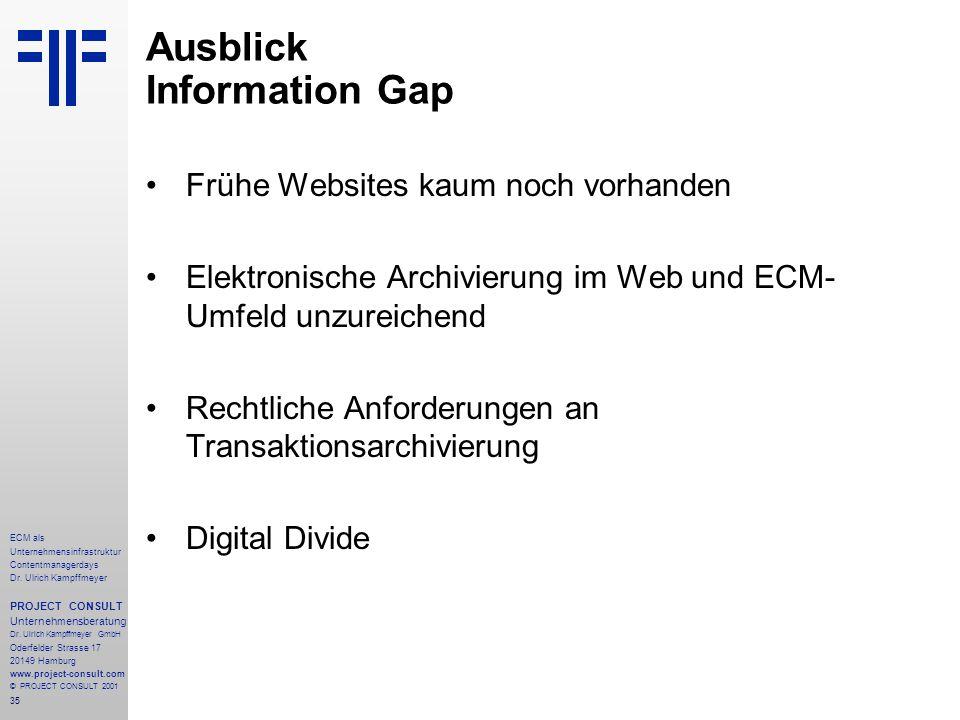 35 ECM als Unternehmensinfrastruktur Contentmanagerdays Dr. Ulrich Kampffmeyer PROJECT CONSULT Unternehmensberatung Dr. Ulrich Kampffmeyer GmbH Oderfe