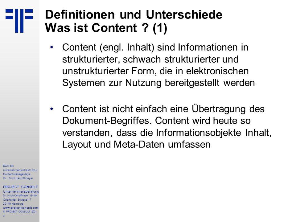 4 ECM als Unternehmensinfrastruktur Contentmanagerdays Dr. Ulrich Kampffmeyer PROJECT CONSULT Unternehmensberatung Dr. Ulrich Kampffmeyer GmbH Oderfel