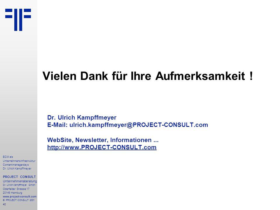 40 ECM als Unternehmensinfrastruktur Contentmanagerdays Dr. Ulrich Kampffmeyer PROJECT CONSULT Unternehmensberatung Dr. Ulrich Kampffmeyer GmbH Oderfe