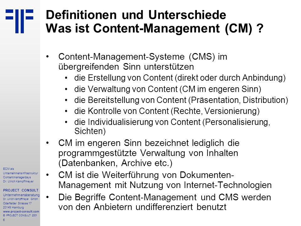 6 ECM als Unternehmensinfrastruktur Contentmanagerdays Dr. Ulrich Kampffmeyer PROJECT CONSULT Unternehmensberatung Dr. Ulrich Kampffmeyer GmbH Oderfel
