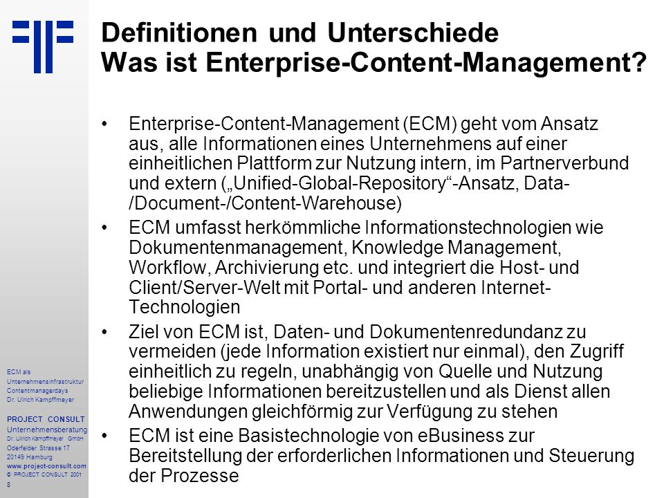 8 ECM als Unternehmensinfrastruktur Contentmanagerdays Dr. Ulrich Kampffmeyer PROJECT CONSULT Unternehmensberatung Dr. Ulrich Kampffmeyer GmbH Oderfel