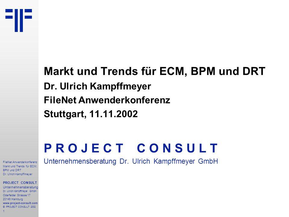 1 FileNet Anwenderkonferenz Markt und Trends für ECM, BPM und DRT Dr.