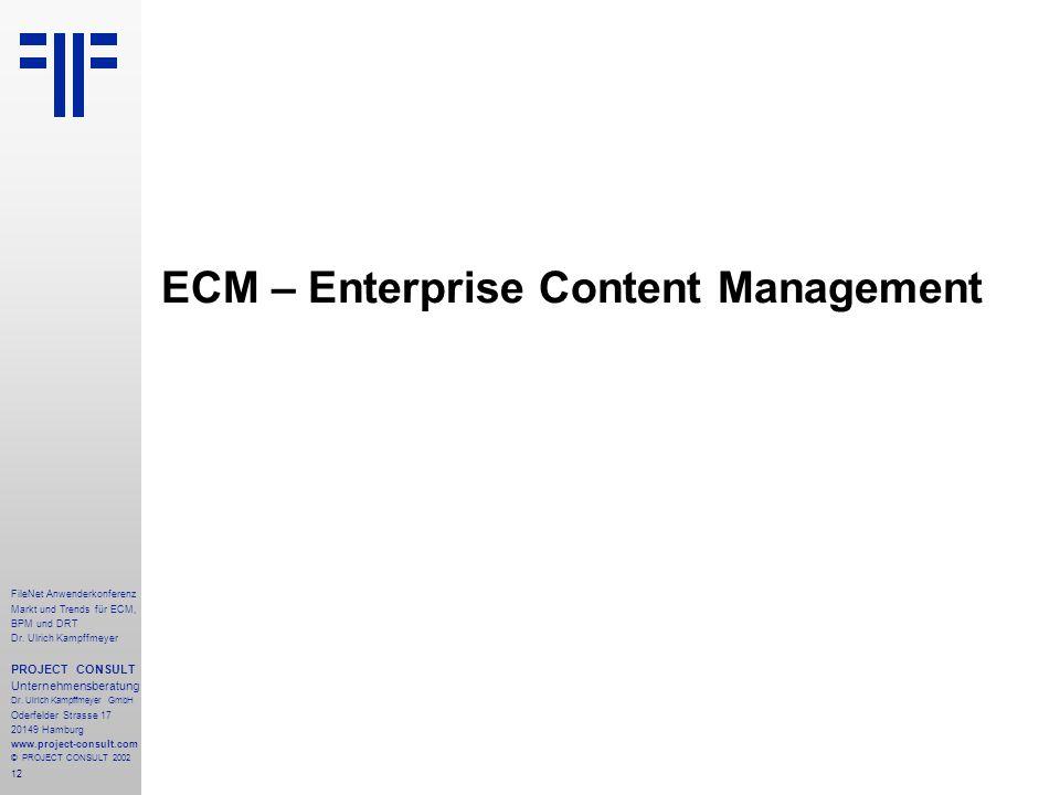 12 FileNet Anwenderkonferenz Markt und Trends für ECM, BPM und DRT Dr.