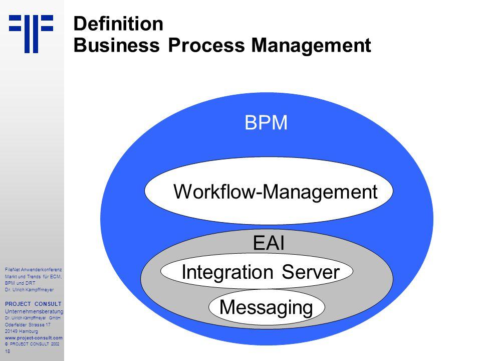 18 FileNet Anwenderkonferenz Markt und Trends für ECM, BPM und DRT Dr.