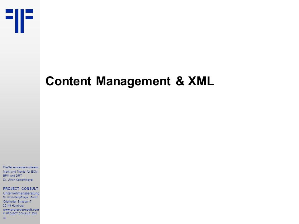 32 FileNet Anwenderkonferenz Markt und Trends für ECM, BPM und DRT Dr.