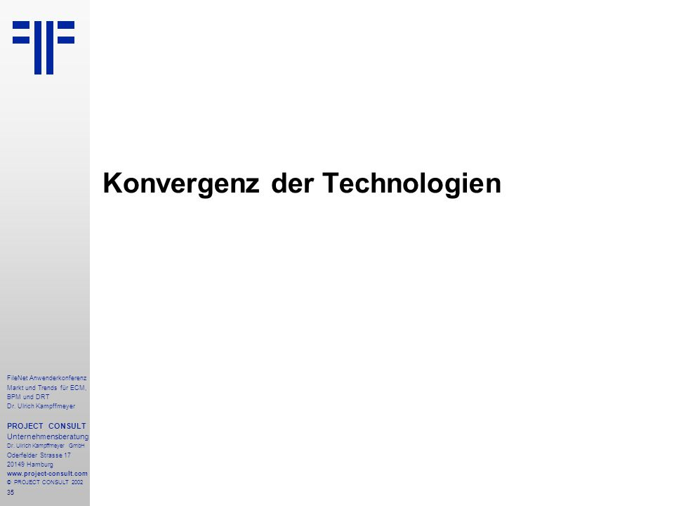 35 FileNet Anwenderkonferenz Markt und Trends für ECM, BPM und DRT Dr.