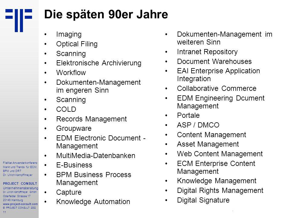11 FileNet Anwenderkonferenz Markt und Trends für ECM, BPM und DRT Dr.