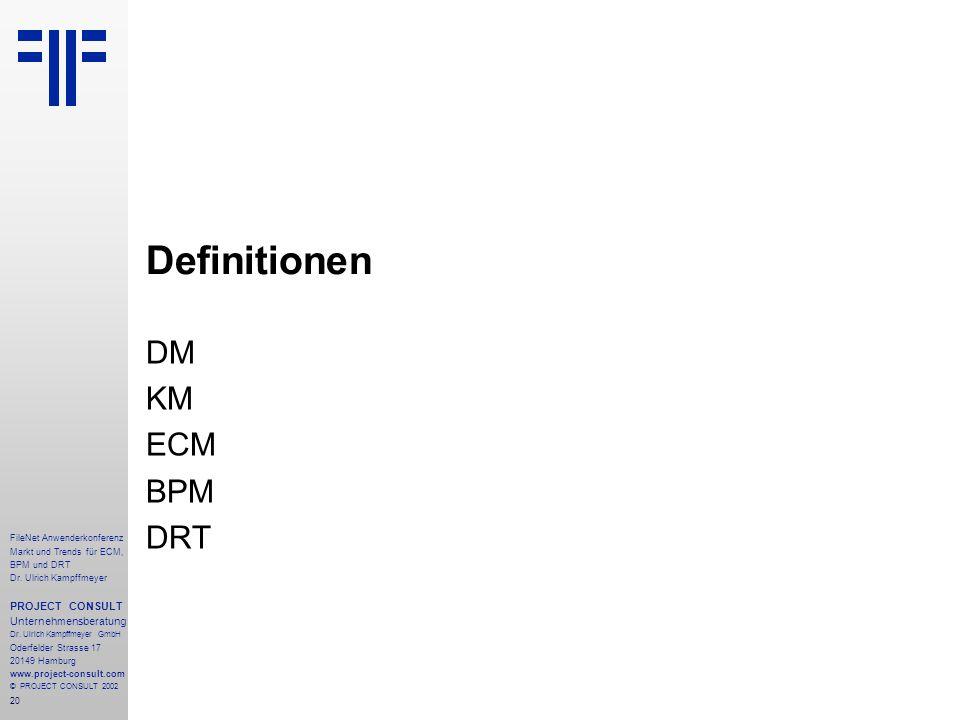 20 FileNet Anwenderkonferenz Markt und Trends für ECM, BPM und DRT Dr.