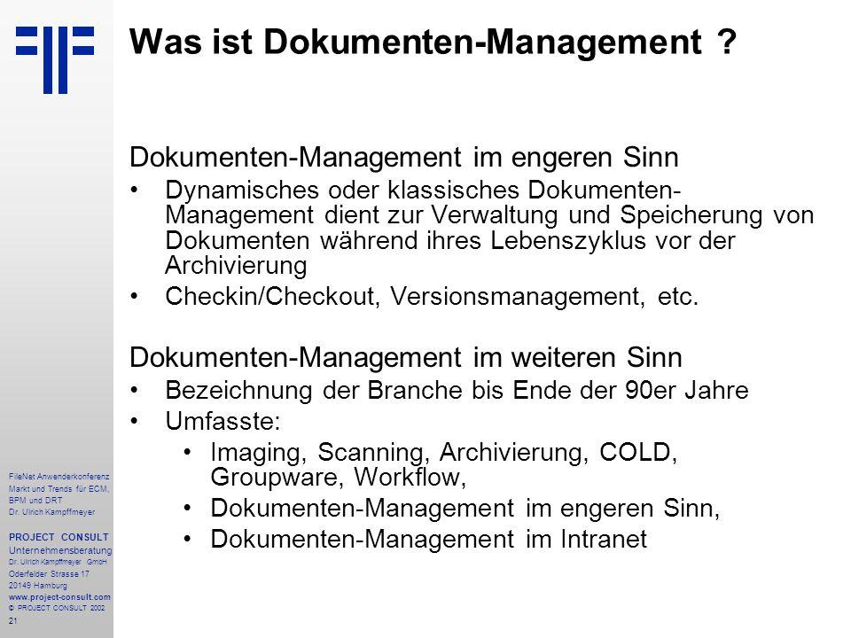 21 FileNet Anwenderkonferenz Markt und Trends für ECM, BPM und DRT Dr.