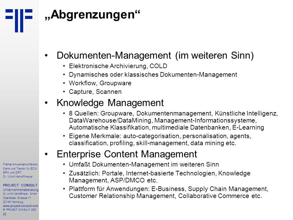 22 FileNet Anwenderkonferenz Markt und Trends für ECM, BPM und DRT Dr.