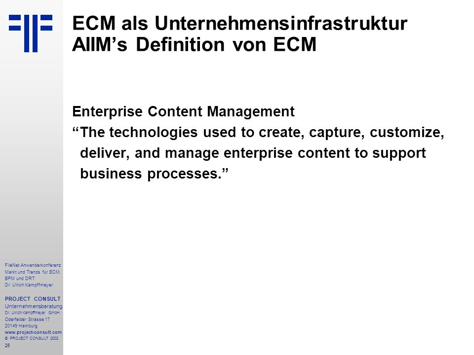 26 FileNet Anwenderkonferenz Markt und Trends für ECM, BPM und DRT Dr.
