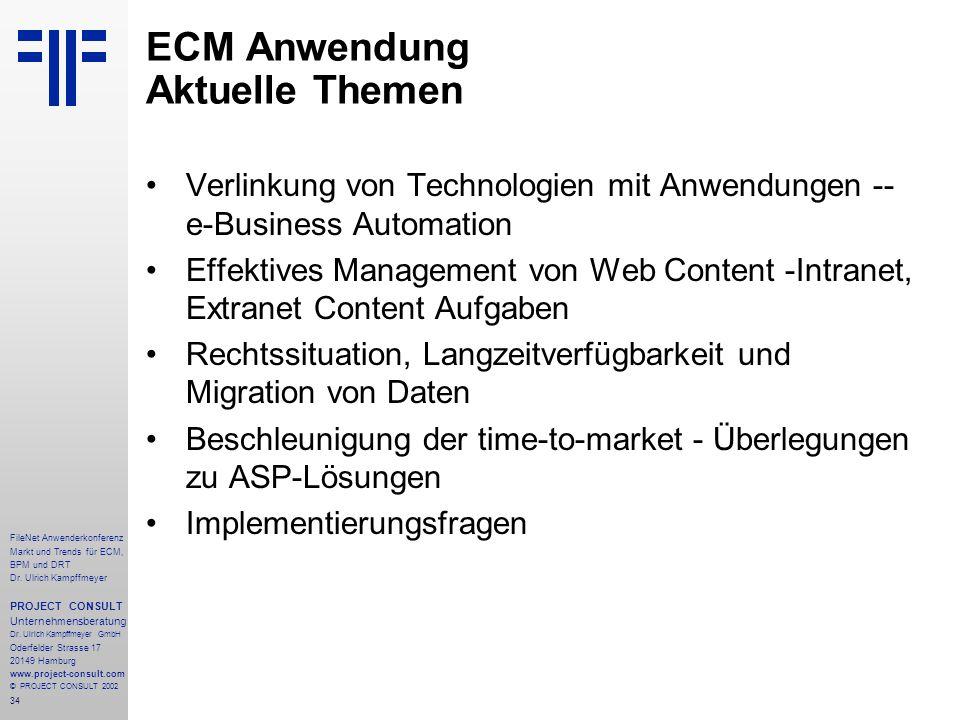 34 FileNet Anwenderkonferenz Markt und Trends für ECM, BPM und DRT Dr.