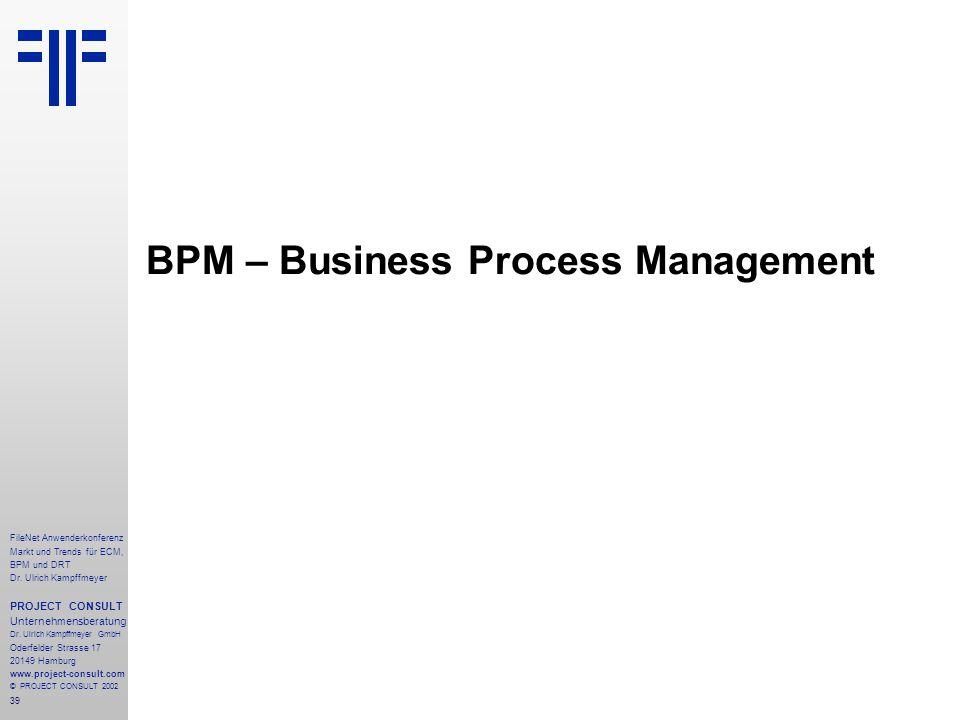 39 FileNet Anwenderkonferenz Markt und Trends für ECM, BPM und DRT Dr.