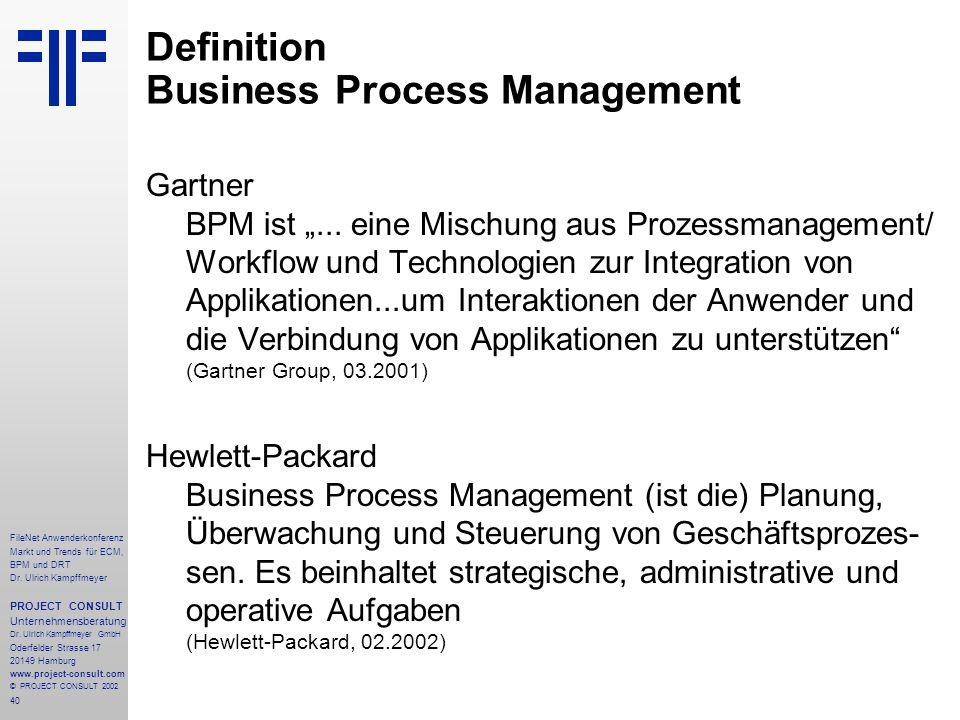 40 FileNet Anwenderkonferenz Markt und Trends für ECM, BPM und DRT Dr.