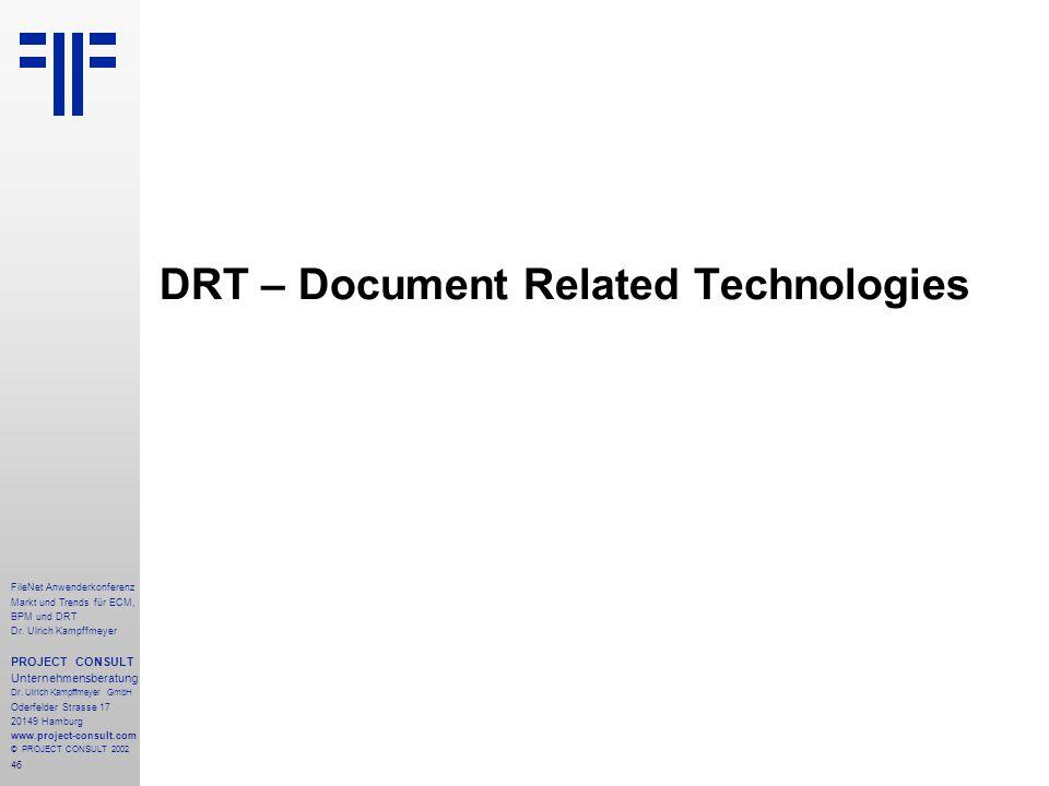 46 FileNet Anwenderkonferenz Markt und Trends für ECM, BPM und DRT Dr.