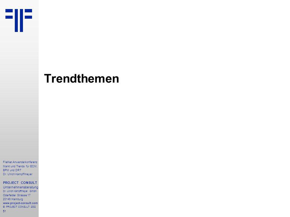 51 FileNet Anwenderkonferenz Markt und Trends für ECM, BPM und DRT Dr.