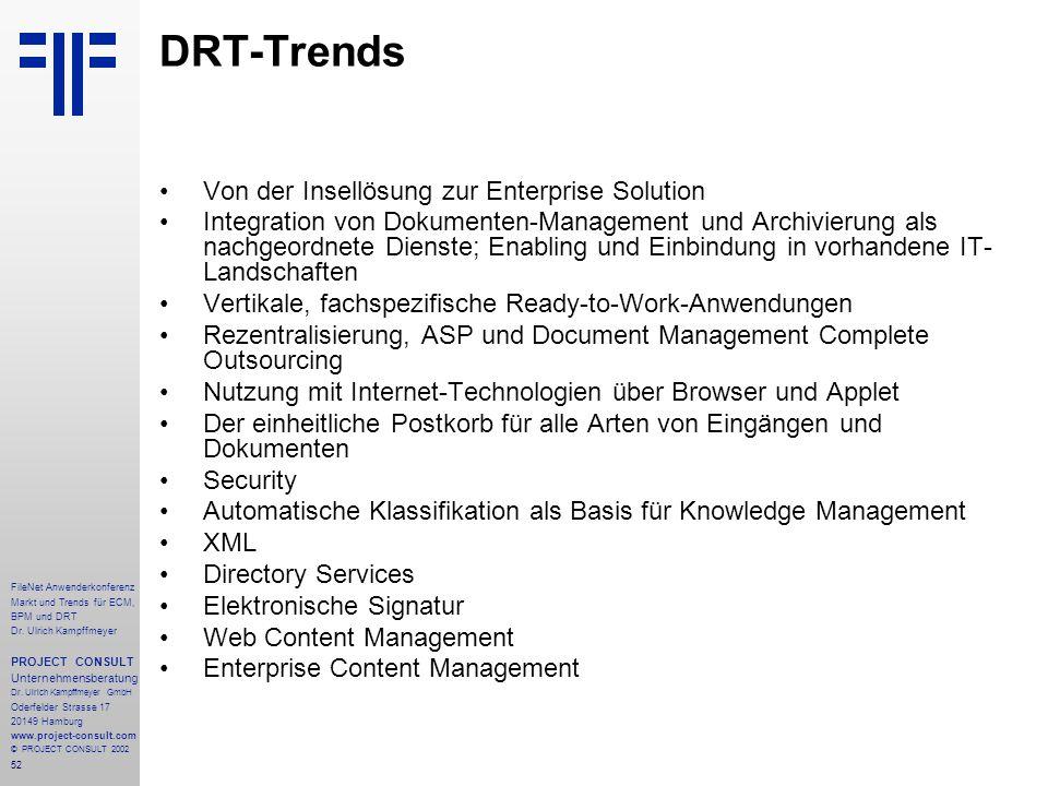 52 FileNet Anwenderkonferenz Markt und Trends für ECM, BPM und DRT Dr.