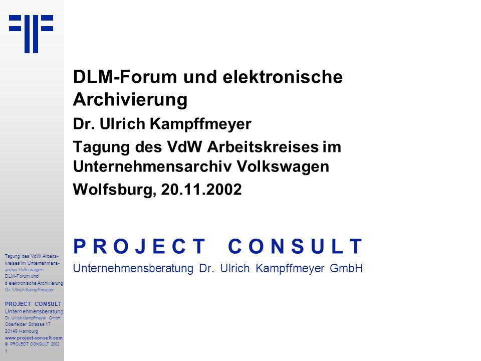 1 Tagung des VdW Arbeits- kreises im Unternehmens- archiv Volkswagen DLM-Forum und d elektronische Archivierung Dr.