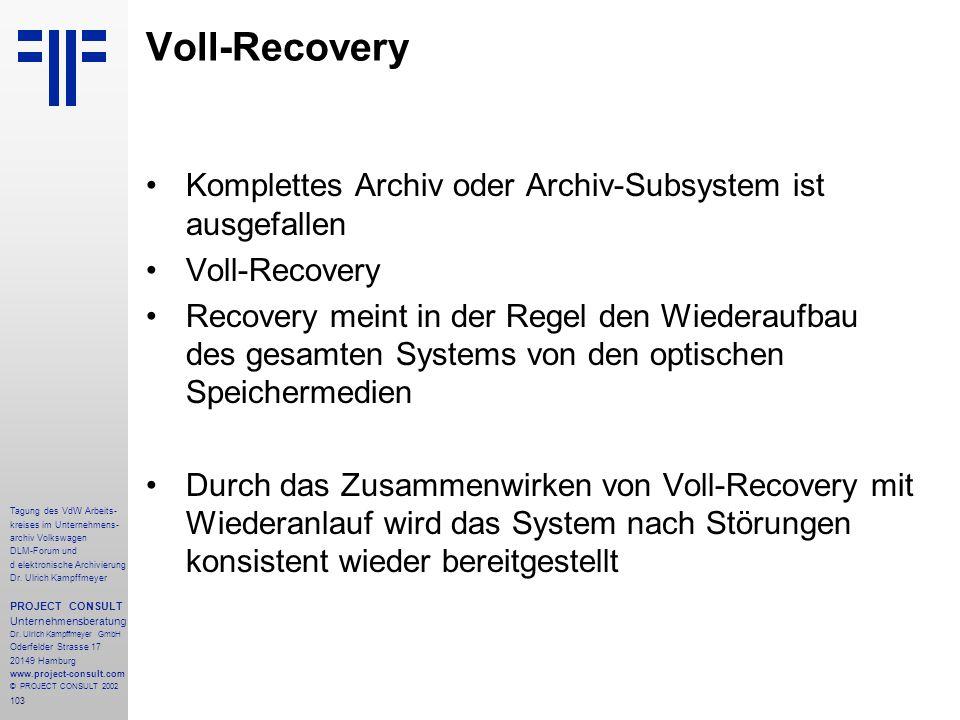 103 Tagung des VdW Arbeits- kreises im Unternehmens- archiv Volkswagen DLM-Forum und d elektronische Archivierung Dr.