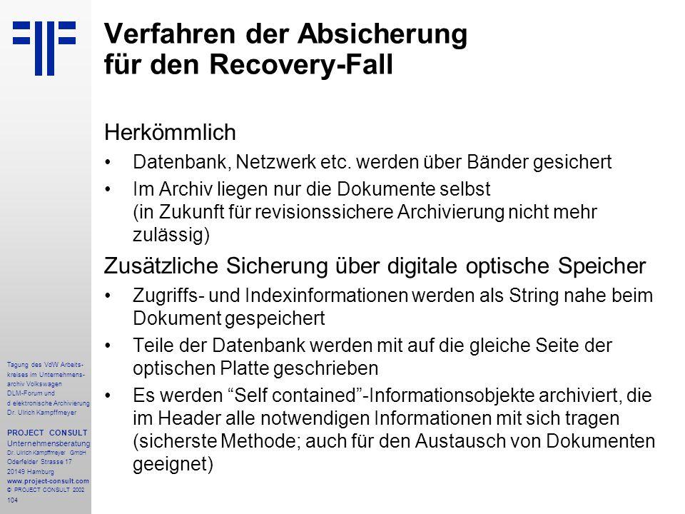 104 Tagung des VdW Arbeits- kreises im Unternehmens- archiv Volkswagen DLM-Forum und d elektronische Archivierung Dr.