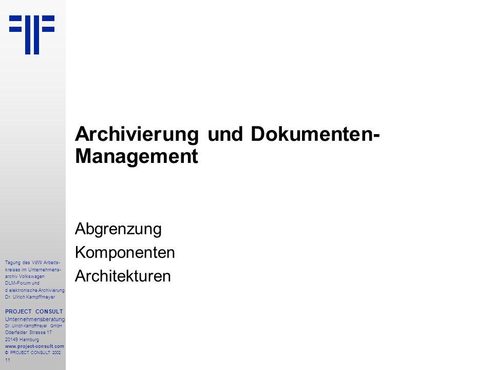 11 Tagung des VdW Arbeits- kreises im Unternehmens- archiv Volkswagen DLM-Forum und d elektronische Archivierung Dr.
