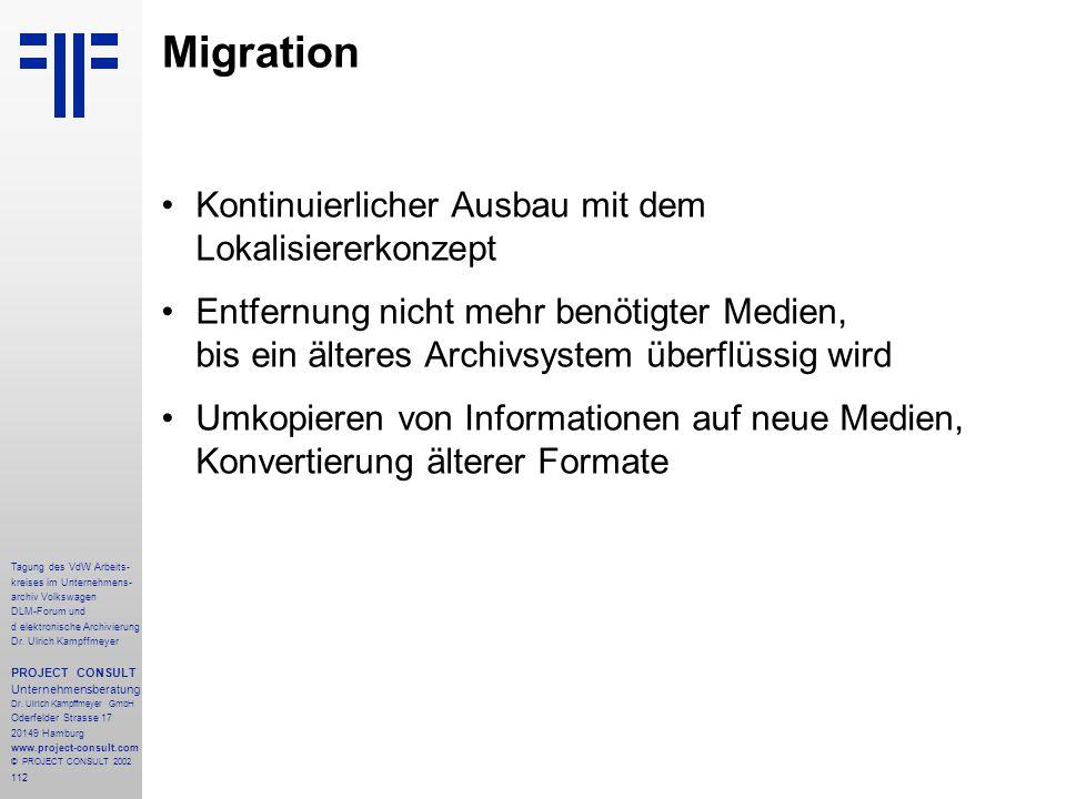 112 Tagung des VdW Arbeits- kreises im Unternehmens- archiv Volkswagen DLM-Forum und d elektronische Archivierung Dr.