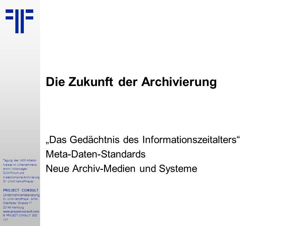 117 Tagung des VdW Arbeits- kreises im Unternehmens- archiv Volkswagen DLM-Forum und d elektronische Archivierung Dr.
