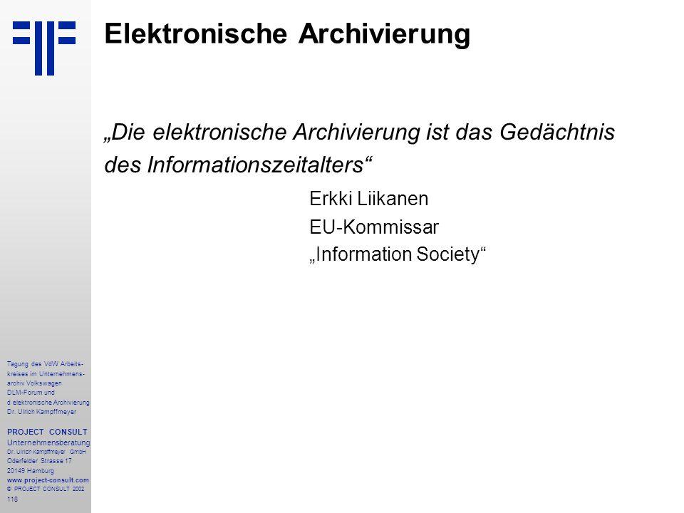 118 Tagung des VdW Arbeits- kreises im Unternehmens- archiv Volkswagen DLM-Forum und d elektronische Archivierung Dr.