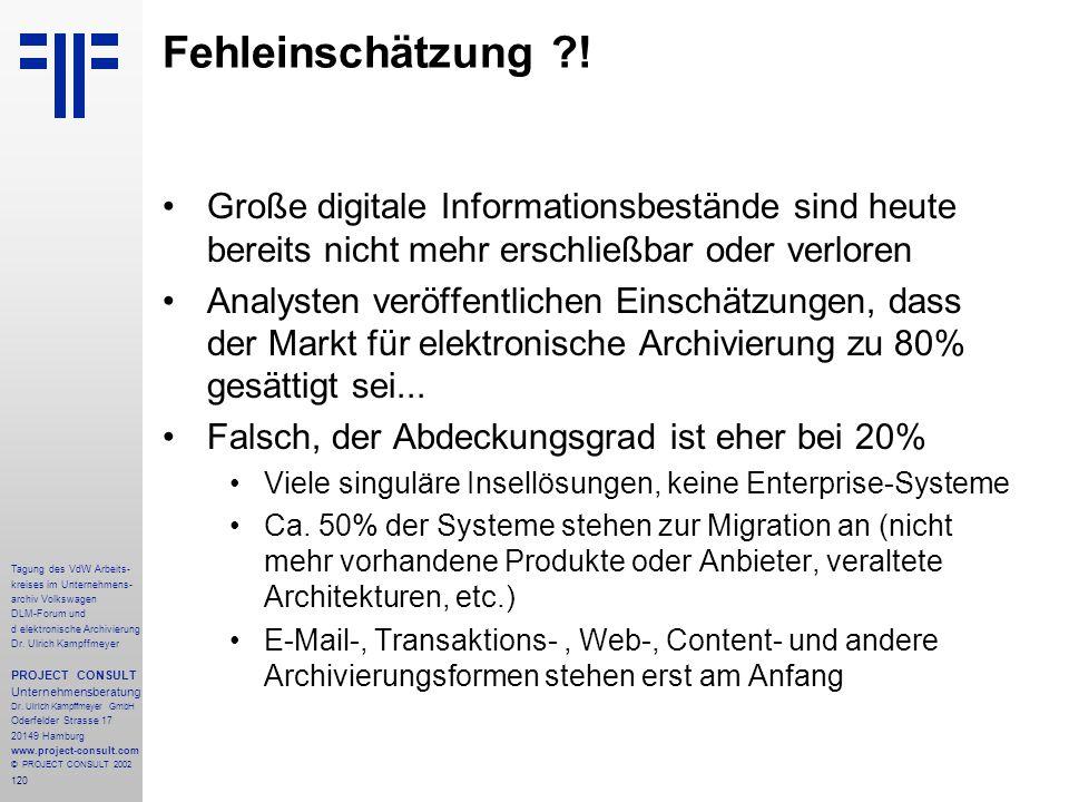 120 Tagung des VdW Arbeits- kreises im Unternehmens- archiv Volkswagen DLM-Forum und d elektronische Archivierung Dr.