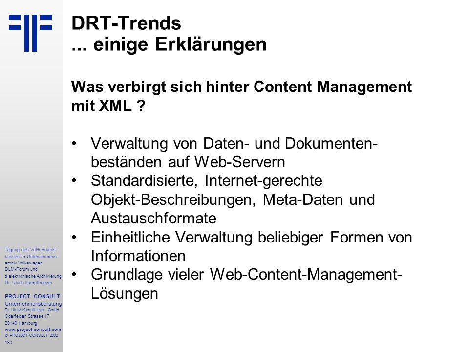 130 Tagung des VdW Arbeits- kreises im Unternehmens- archiv Volkswagen DLM-Forum und d elektronische Archivierung Dr.