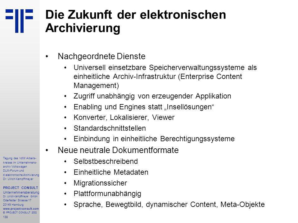138 Tagung des VdW Arbeits- kreises im Unternehmens- archiv Volkswagen DLM-Forum und d elektronische Archivierung Dr.