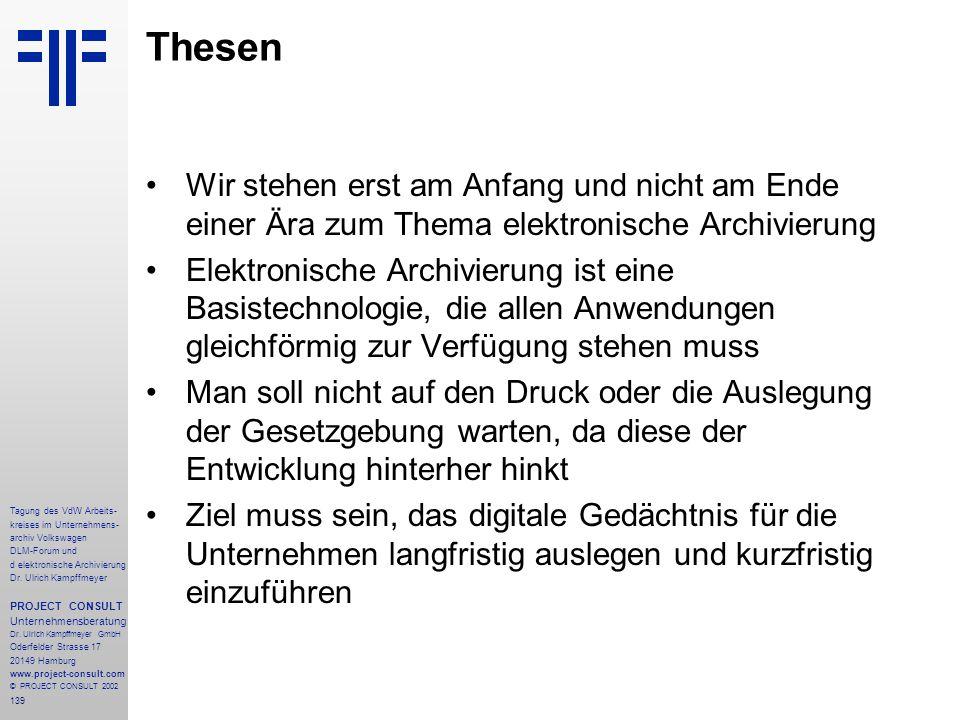 139 Tagung des VdW Arbeits- kreises im Unternehmens- archiv Volkswagen DLM-Forum und d elektronische Archivierung Dr.