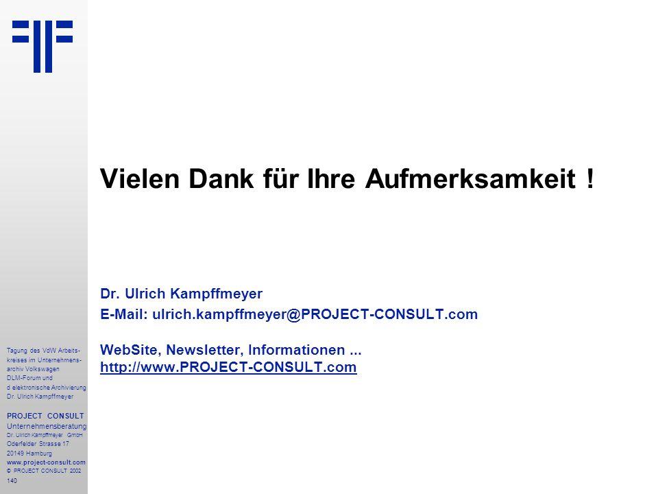 140 Tagung des VdW Arbeits- kreises im Unternehmens- archiv Volkswagen DLM-Forum und d elektronische Archivierung Dr.