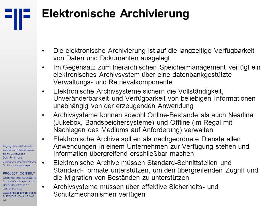 16 Tagung des VdW Arbeits- kreises im Unternehmens- archiv Volkswagen DLM-Forum und d elektronische Archivierung Dr.