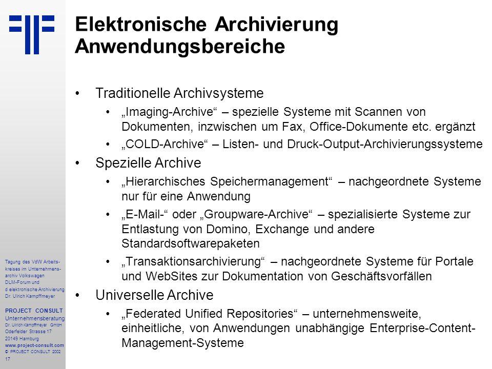 17 Tagung des VdW Arbeits- kreises im Unternehmens- archiv Volkswagen DLM-Forum und d elektronische Archivierung Dr.