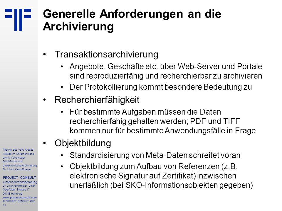 19 Tagung des VdW Arbeits- kreises im Unternehmens- archiv Volkswagen DLM-Forum und d elektronische Archivierung Dr.