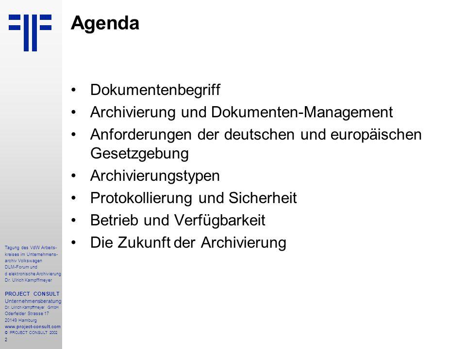 2 Tagung des VdW Arbeits- kreises im Unternehmens- archiv Volkswagen DLM-Forum und d elektronische Archivierung Dr.