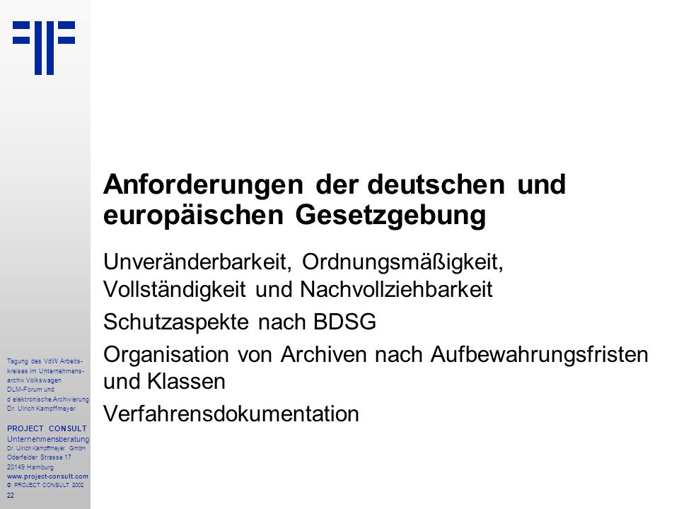 22 Tagung des VdW Arbeits- kreises im Unternehmens- archiv Volkswagen DLM-Forum und d elektronische Archivierung Dr.