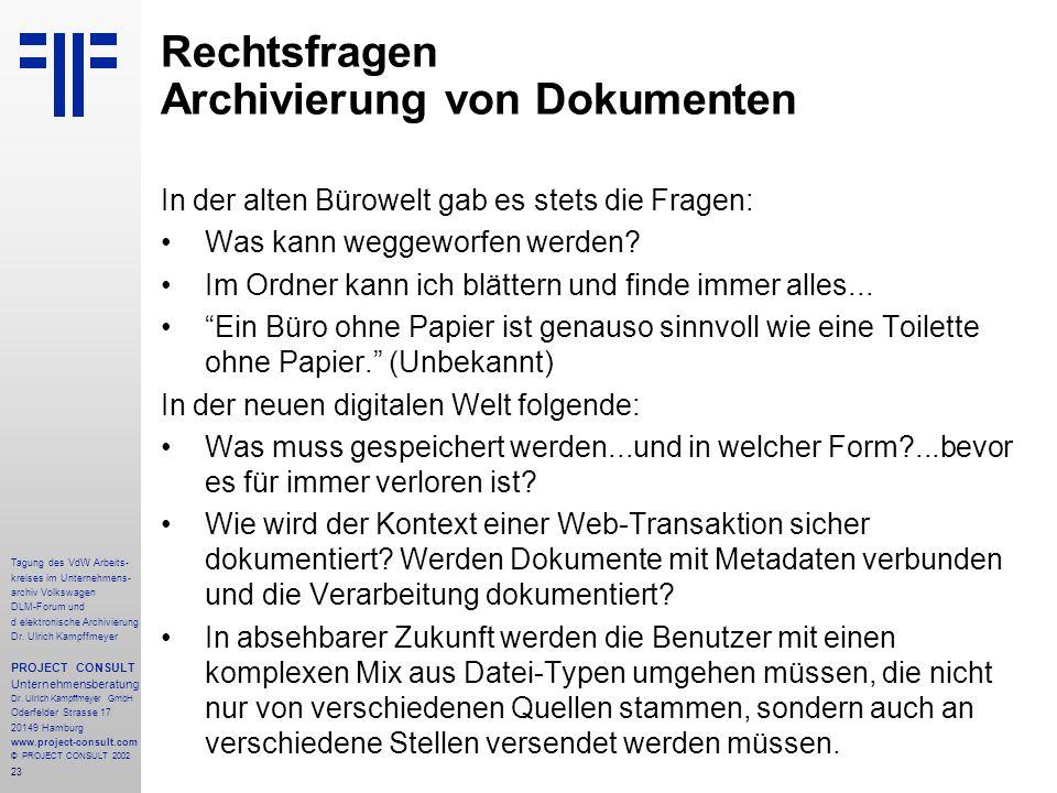 23 Tagung des VdW Arbeits- kreises im Unternehmens- archiv Volkswagen DLM-Forum und d elektronische Archivierung Dr.