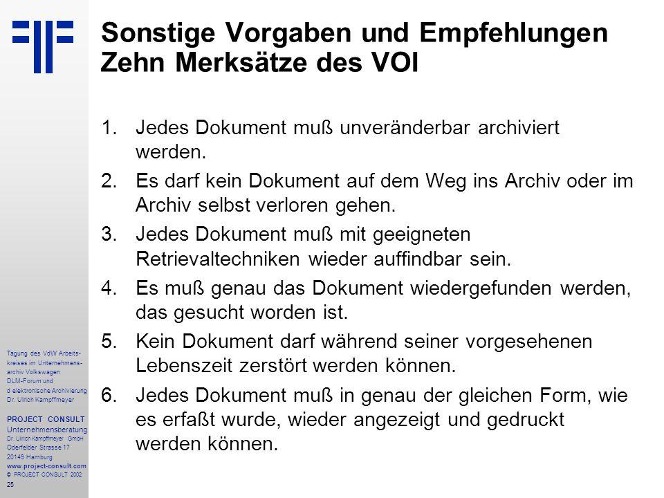 25 Tagung des VdW Arbeits- kreises im Unternehmens- archiv Volkswagen DLM-Forum und d elektronische Archivierung Dr.