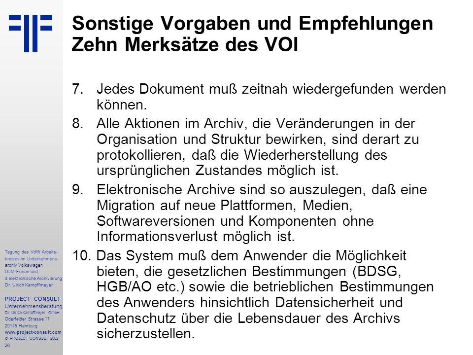 26 Tagung des VdW Arbeits- kreises im Unternehmens- archiv Volkswagen DLM-Forum und d elektronische Archivierung Dr.