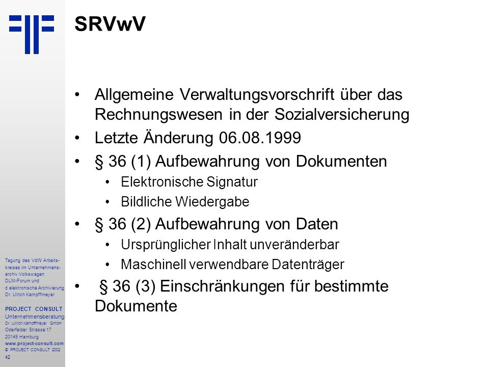 42 Tagung des VdW Arbeits- kreises im Unternehmens- archiv Volkswagen DLM-Forum und d elektronische Archivierung Dr.