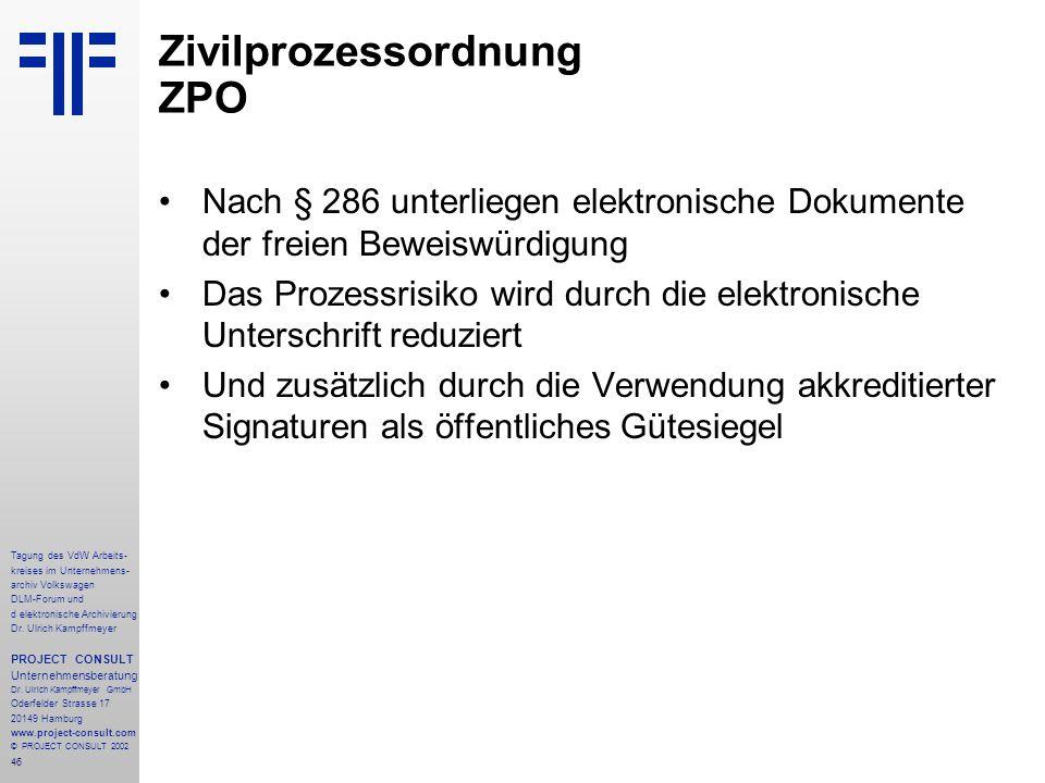 46 Tagung des VdW Arbeits- kreises im Unternehmens- archiv Volkswagen DLM-Forum und d elektronische Archivierung Dr.