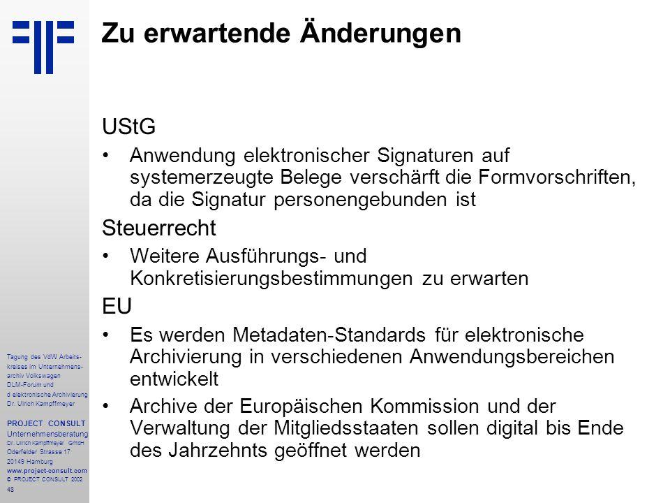 48 Tagung des VdW Arbeits- kreises im Unternehmens- archiv Volkswagen DLM-Forum und d elektronische Archivierung Dr.