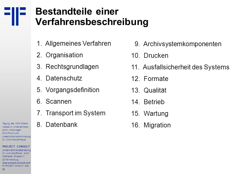 52 Tagung des VdW Arbeits- kreises im Unternehmens- archiv Volkswagen DLM-Forum und d elektronische Archivierung Dr.