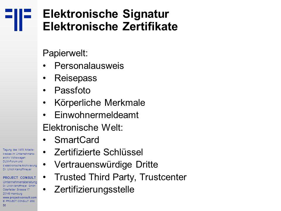 56 Tagung des VdW Arbeits- kreises im Unternehmens- archiv Volkswagen DLM-Forum und d elektronische Archivierung Dr.